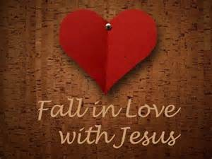 Fall in Love with Jesus